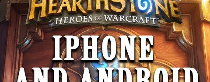 Hearthstone enfin disponible sur Mobile (iPhone, Android)